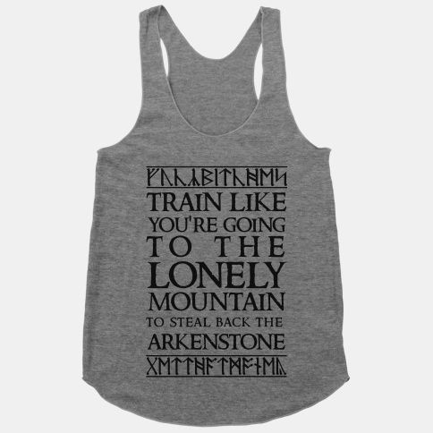 Train Like You're Going To The Lonely Mountain To Steal Back The Arkenstone | HUMAN | T-Shirts, Tanks, Sweatshirts and Hoodies