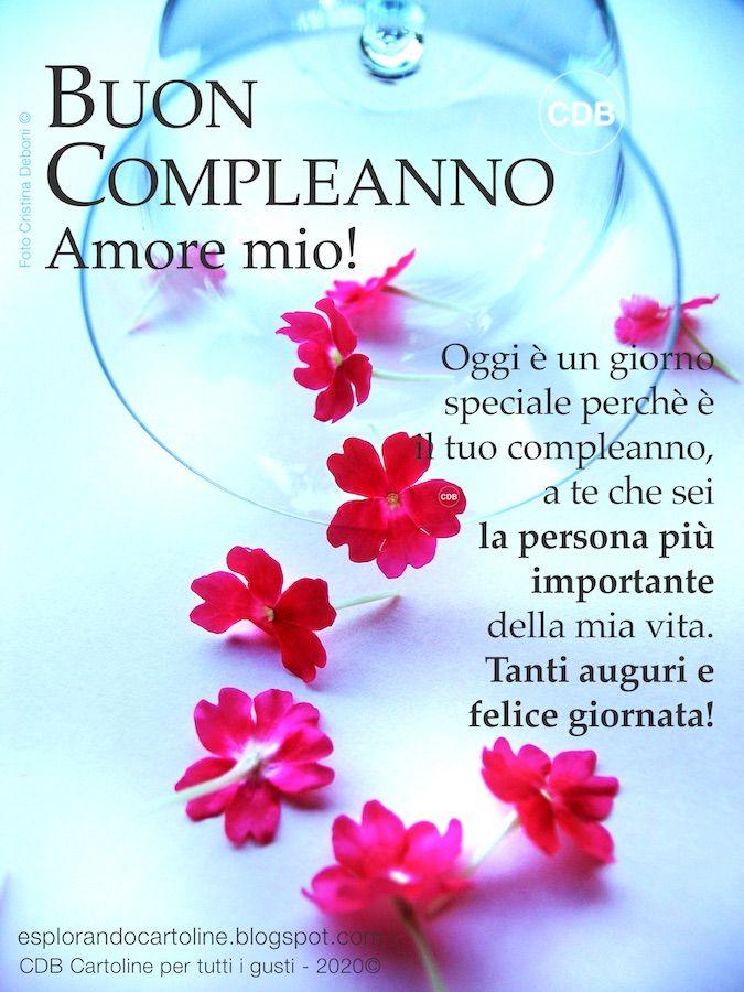 Cartolina Buon Compleanno Amore Mio Oggi E Un Giorno Speciale Perche E Il Tuo C Nel 2020 Auguri Di Buon Compleanno Sorella Buon Compleanno Buon Compleanno Marito