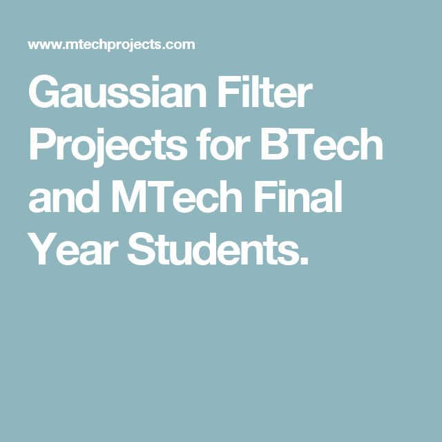 Gaussian Filter Projects for BTech and MTech Final Year Students.