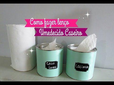 COMO FAZER LENÇO UMEDECIDO CASEIRO / Carla oliveira - YouTube