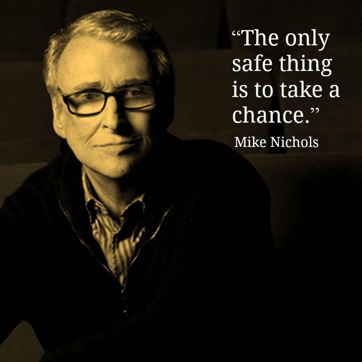 Film Director Quotes - Mike Nichols #mikenichols   - Movie Director Quote