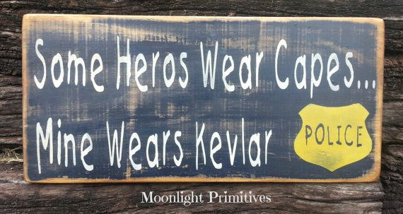 Some Heros Wear Capes, Mine Wears Kevlar, Police, Nursery, Kids, Hand Painted, Handmade, Distressed, Primitive, Wooden Signs on Etsy, $17.00