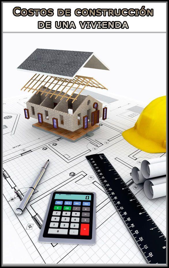 ¿Cuáles son los costos para construir una casa?