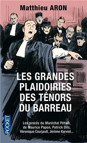 Les grandes plaidoiries des ténors du barreau de Matthieu Aron, http://www.amazon.fr/dp/2266216686/ref=cm_sw_r_pi_dp_Hp94rb1Y9CR9Z