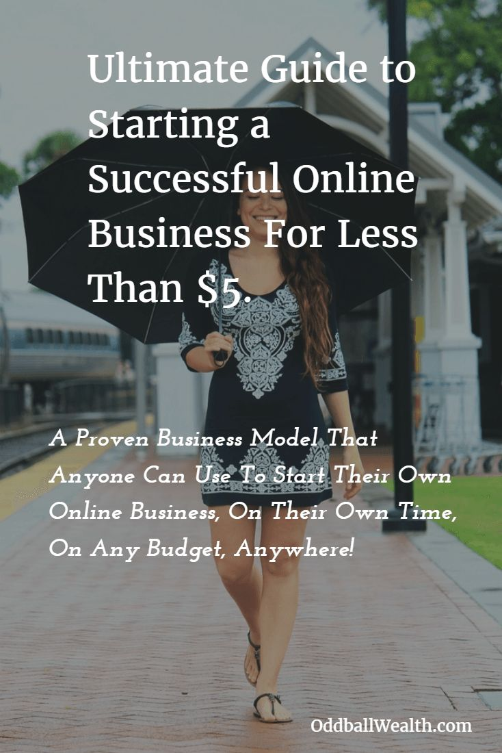 The Ultimate Guide to Starting a Successful Online Business For Less Than $5