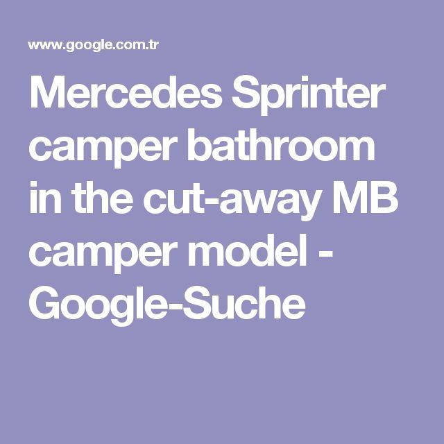 Mercedes Sprinter camper bathroom in the cut-away MB camper model - Google-Suche