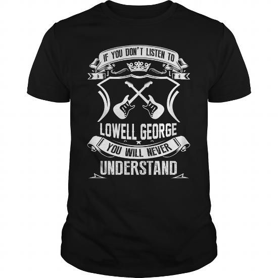 I Love Lowell George T shirts