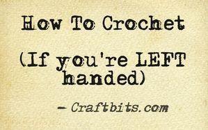 How To Crochet Left Handed — craftbits.com