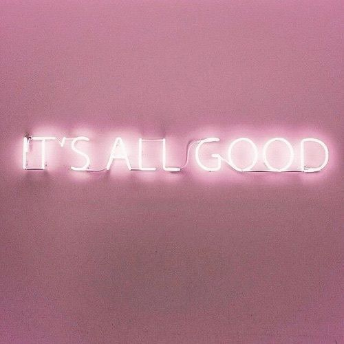 it's all good quote.