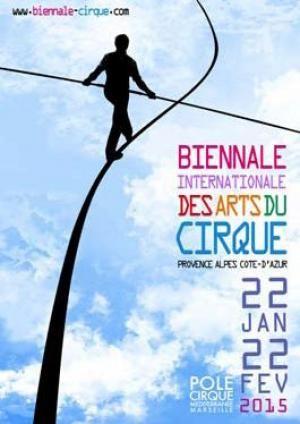 Biennale Internationale des arts du cirque: Marseille sous les chapiteaux!