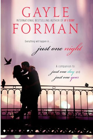 Novella Mini-Review: Just One Night (Just One Day #2.5) by Gayle Forman