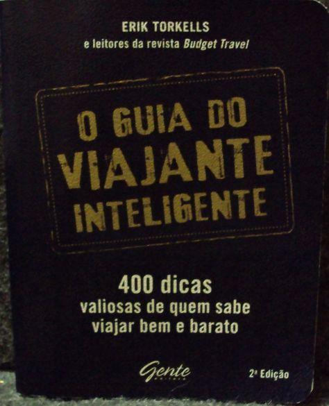 """Comprei um livro tão genial!!! Chama-se """"O Guia do Viajante Inteligente"""". São 400 dicas reunidas sobre a arte de viajar. Como julho é m..."""