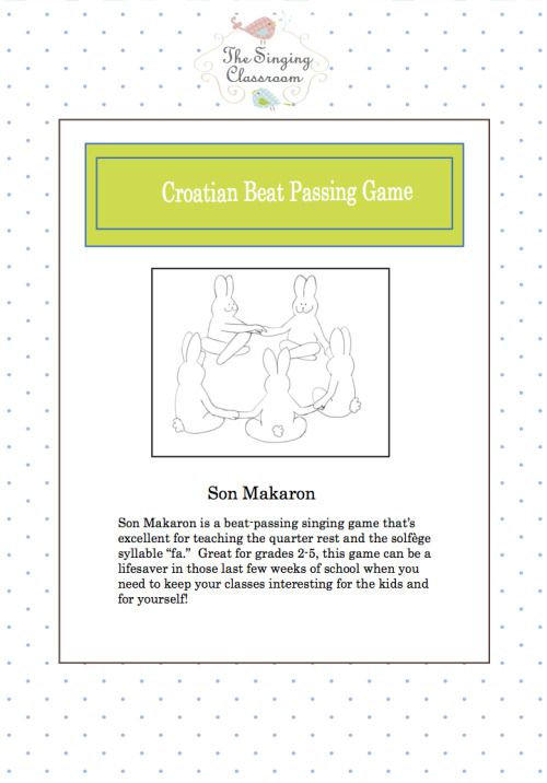 "Can't see the image above? Here is the text version: Croatian Beat Passing Game-Son Makaron Son Makaron is a beat-passing singing game that's excellent for teaching the quarter rest and the solfege syllable ""fa"". Great for grades 2-5, this game can..."