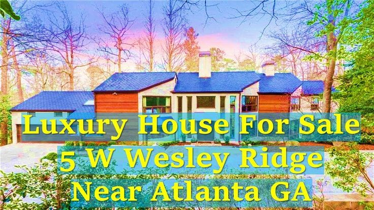 Luxury House for Sale 5 W Wesley Ridge Near Atlanta GA