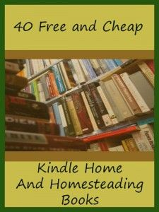 40 Free and Cheap Home and Homesteading Books