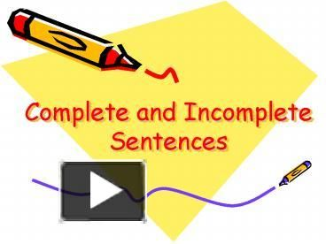 Ppt Quot Complete And Incomplete Sentences Quot Powerpoint