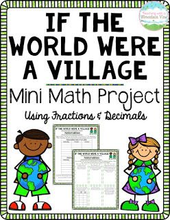 if the world were a village | mini math project using fractions & decimals