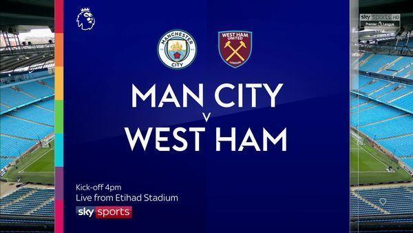 Manchester City vs West Ham: Score prediction, lineups, live