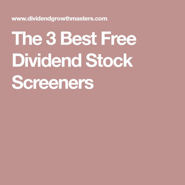 The 3 Best Free Dividend Stock Screeners