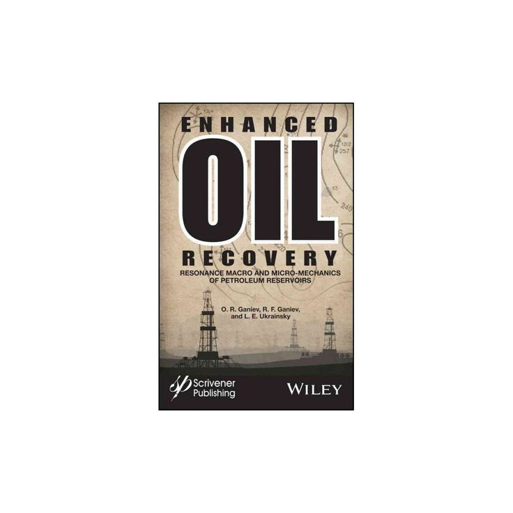 Enhanced Oil Recovery (Hardcover) (O. R. Ganiev & R. F. Ganiev & L. E. Ukrainsky)