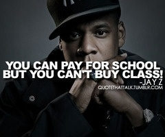 Jay Z   Favorite quote ever!!