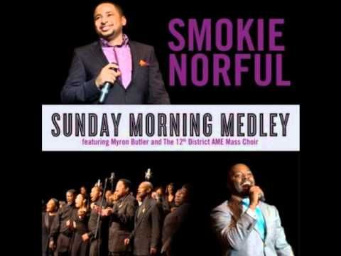 Sunday Morning Medley by: Smokie Norful feat. Myronn Butler