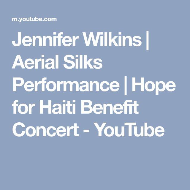Jennifer Wilkins | Aerial Silks Performance | Hope for Haiti Benefit Concert - YouTube