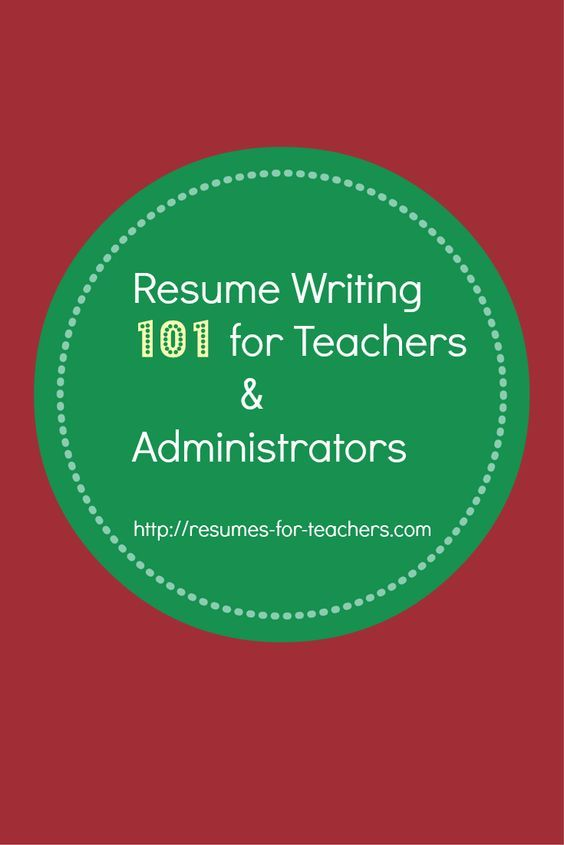 Resume Writing Articles Resume Writing 101 For Teachers U0026 Administrators  Resume Writing Articles