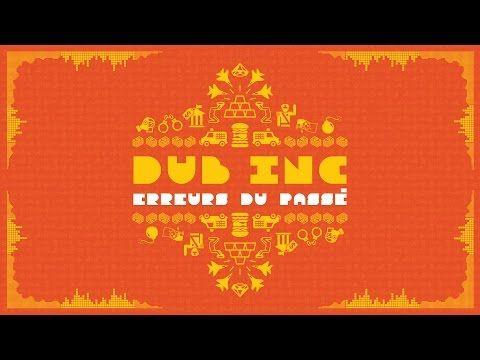 """DUB INC - Erreurs du passé (Lyrics Vidéo Official) - Album """"So What"""" - YouTube"""