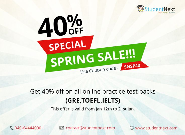 40% Special Spring Sale - Studentnext  Use coupon Code : SNSP40  Get 40% Off on all online practice test packs(GRE, TOEFL and IELTS)  This offer is valid from Jan 12th to 21st Jan.  http://studentnext.com/