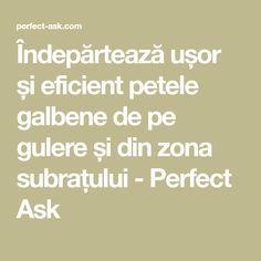 Îndepărtează ușor și eficient petele galbene de pe gulere și din zona subrațului - Perfect Ask