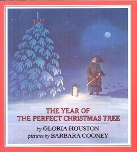 The Year of the Perfect Christmas Tree by Gloria Houston, pictures by Barbara Cooney