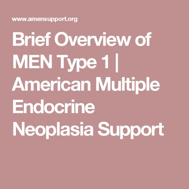 Brief Overview of MEN Type 1 | American Multiple Endocrine Neoplasia Support