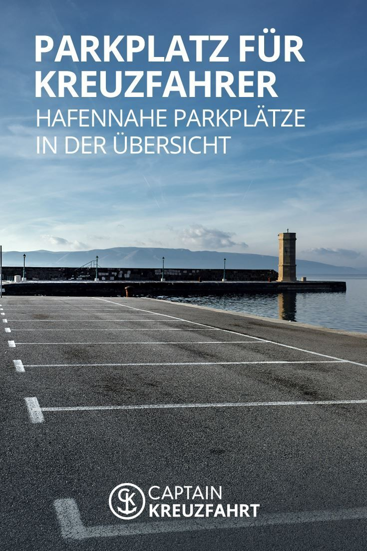 Parkplatz Fur Kreuzfahrer Wo Am Hafen Parken Kreuzfahrt Kreuzfahrt Tipps Reiseziele