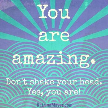 You Really Are Amazing... For more Thought of the Weekend articles log onto www.sallycares.com #weekend #sallycares #health #quotes #quote #healthlyliving #FL #Florida #seniors #parents #OT #therapy #life #amazing #Friday #Saturday #Sunday # change #believe #California