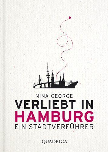 Verliebt in Hamburg: Ein Stadtverführer von Nina George http://www.amazon.de/dp/3869950242/ref=cm_sw_r_pi_dp_zhHuvb1G4B9XT