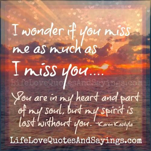 I Wonder If You Miss Me As Much As I Miss Youu2026. You Are. Love QuotesQuotes  ...
