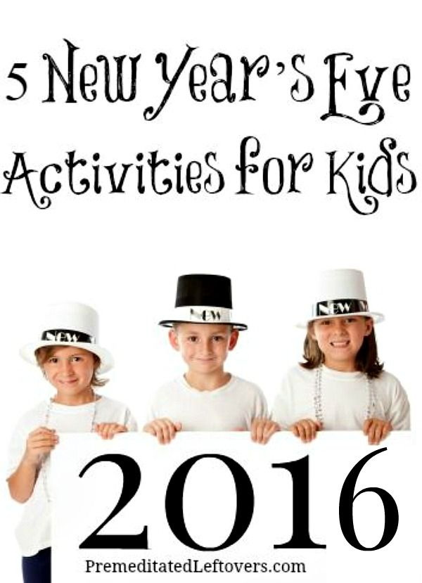 5 New Year's Eve Activities for Kids- Start a new tradition with your family this New Year's Eve.These activities are a great way for kids to ring in 2016!