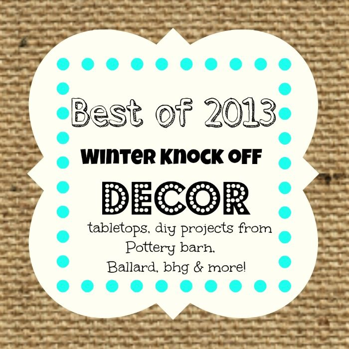 Winter #knock #off decor round up best of 40 + ideas
