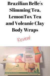 Brazilian Belle Lemontox, Slimming Tea, and Volcanic Clay Body Wrap