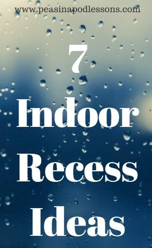 7 Indoor Recess Activity Ideas for those long school days!