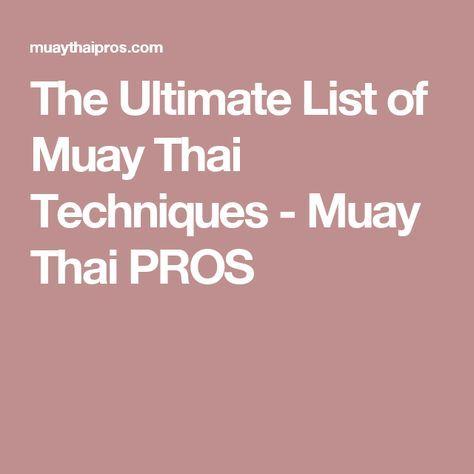 The Ultimate List of Muay Thai Techniques - Muay Thai PROS