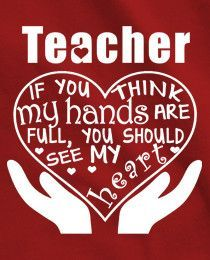 Teacher Hands and Heart Full T-Shirt for Woman