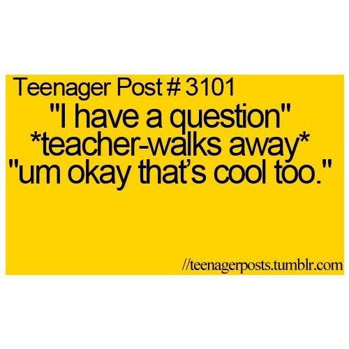 Lolol. . SO TRUE. Happens to me all the time. Teenager Posts. Teenager Post #3101 haha