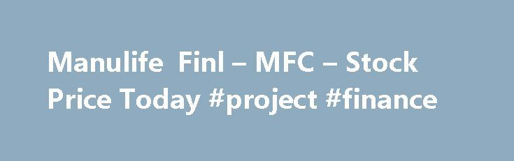 Manulife Finl – MFC – Stock Price Today #project #finance http://finance.remmont.com/manulife-finl-mfc-stock-price-today-project-finance/  #mfc finance # Within each Score, stocks are graded into five groups: A, B, C, D and F. As you might remember from your school days, an A, is better than a B; a B is better than a C; a C is better than a D; and a D is better than an F. […]