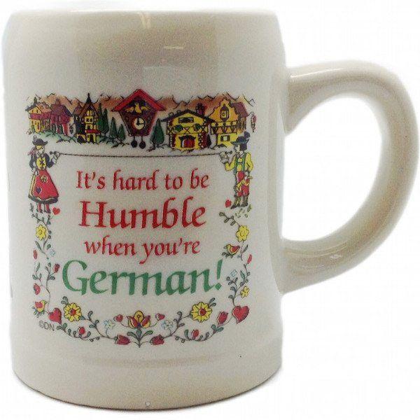 "German Coffee Mug: ""Hard To Be Humble German"""