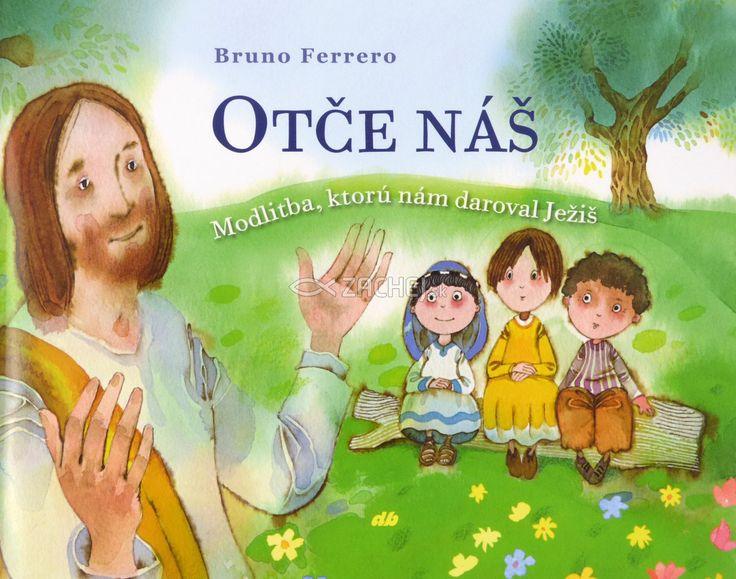 Otče náš - Modlitba, ktorú nám daroval Ježiš | Bruno Ferrero | 3,87€ - obrázok