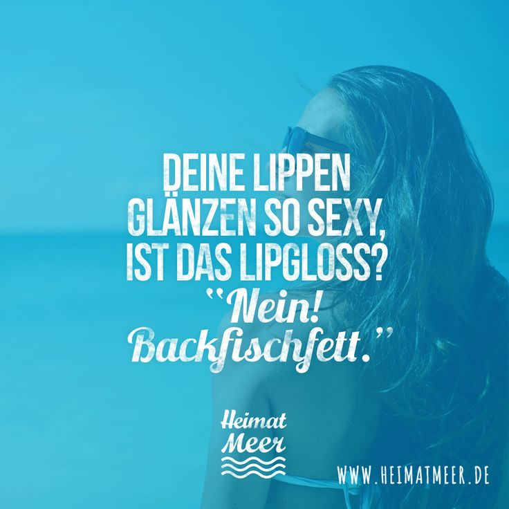 Lipgloss? Nein Backfischfett. >> (Cool Places Quotes)