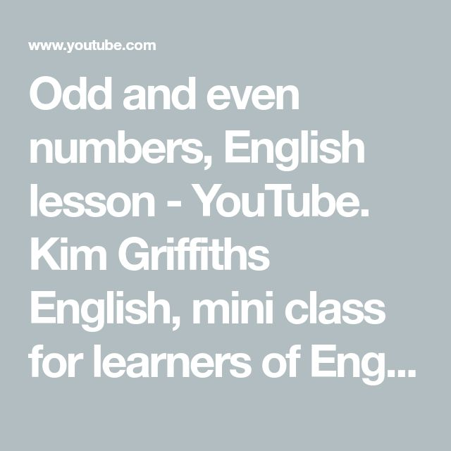Odd and even numbers, English lesson - YouTube. Kim Griffiths English, mini class for learners of English.