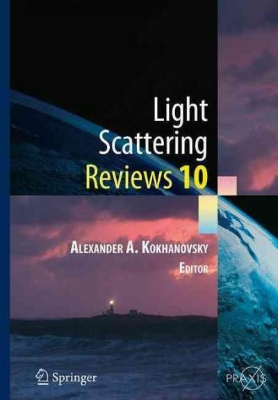 Light Scattering Reviews 10: Light Scattering and Radiative Transfer